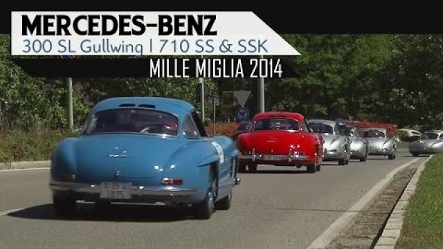 MERCEDES-BENZ 300 SL GULLWING | 710 SS & SSK - Racing - Mille Miglia 2014 | SCC TV